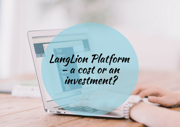 LangLion Platform -a cost or an investment